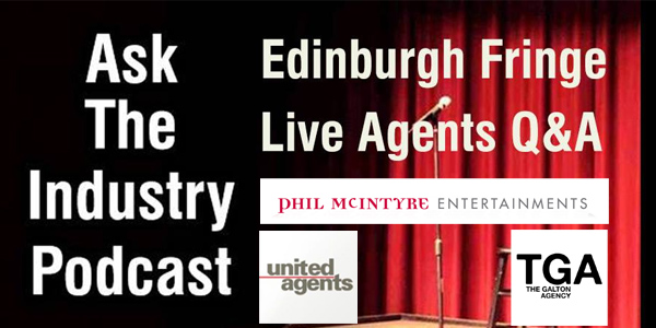 EP93 – Edinburgh Fringe Live Q&A Panel with 3 Comedy Agents