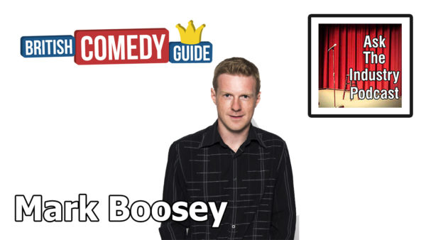 EP129 – Mark Boosey – Founder of the British Comedy Guide.