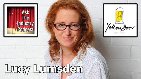 EP137 – Lucy Lumsden – Director at Yellow Door Productions